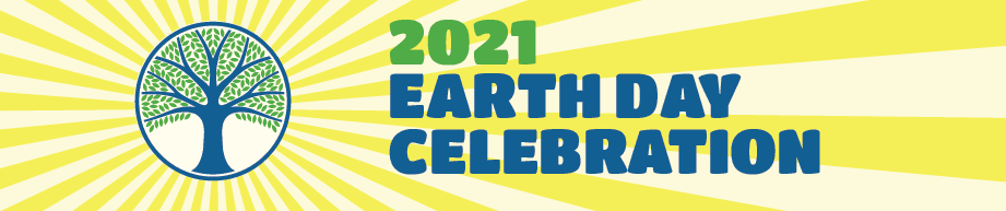 2021 Earth Day Celebration
